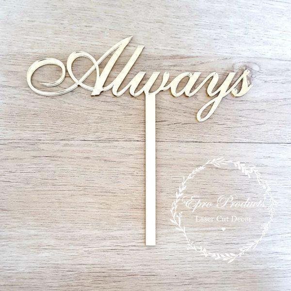 Always-cake topper- acrylic-wedding